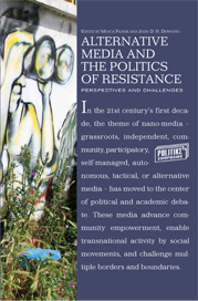 Alternative media and the politics of resistance